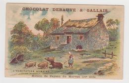 AC436 - CHROMO CHOCOLAT DEBAUVE & GALLAIS - Habitation Humaine - Maison De Paysan Du Morvan - Other