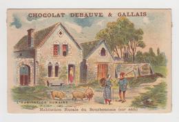 AC437 - CHROMO CHOCOLAT DEBAUVE & GALLAIS - Habitation Humaine - Habitation Rurale Du Bourbonnais - Other