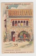 AC440 - CHROMO CHOCOLAT DEBAUVE & GALLAIS - Habitation Humaine - Maison Romane Bourguignonne - Other