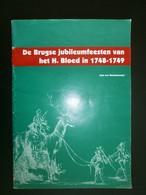 BRUGGE. De Brugse Jubileumfeesten Van Het H.Bloed 1748-1749 (Meulemeester J.L.) - Historische Dokumente