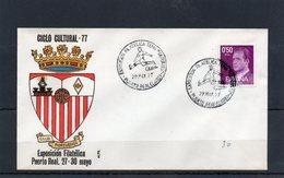 1977 FDC ESPAGNE CICLO CULTURAL - 77 EXPOSICION FILATELICA PUERTO REAL (CADIZ) - FDC