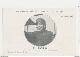 SOUVENIR DES FETES D AVIATION DES 26 AOUT LE MANS 1911 MLLE DUTRIEU CPA BON ETAT - Aviateurs