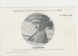 SOUVENIR DES FETES D AVIATION DES 26 AOUT LE MANS 1911 AUDEMARS CPA BON ETAT - Aviateurs