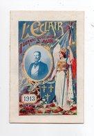 CALENDRIER MILLESIME 1913 *JOURNAL QUOTIDIEN DU MIDI * L'ECLAIR, Rue D'Alger, MONTPELLIER * DRAPEAU/ETENDARD - Calendars