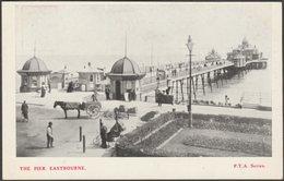 The Pier, Eastbourne, Sussex, C.1905 - PTA Series Postcard - Eastbourne
