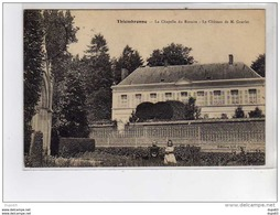 THIEMBRONNE - La Chapelle Du Rosaire - Le Château De M. Guerlet - Très Bon état - Francia