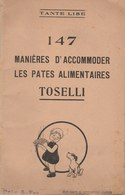 Livre De Tante Lise ...147 Manières D'accommoder Les Pâtes Alimentaires Par Le Fabricant De Pâtes Toselli - Gastronomie