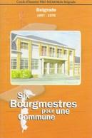 Namur. Belgrade. Six Bourgmestres Pour Une Commune. - België