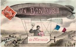 13- MARSEILLE UN BONJOUR DE MARSEILLE- BALLON DIRIGEABLE - Autres