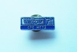 Pin's FranceTélécom Metz C.P.E - Telecom De Francia