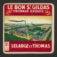 Etiquettes De Fromage.   Carré Le Bon St Gildas.   Lelarge Et Thomas.    Neuve. - Cheese