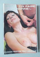 REVUE - LAISSE TOI FAIRE MIGNONNE - ROMAN PHOTOS - CURIOSA - Erotique (...-1960)