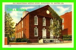 ALEXANDRIA, VA - OLD PRESBYTERIAN MEETING HOUSE , ERECTED IN 1774 - TRAVEL IN 1952 -  CAPITOL SOUVENIR CO - - Alexandria