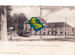 Aux Quatre Bras Estaminet-Auberge Route De TERVUREN - Avec Tram Et Arrêt Du Tram Sur La Gauche De La Carte - Tervuren