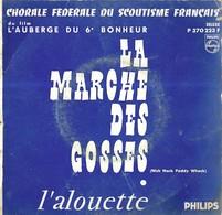 SCOUTISME - CHORALE FEDERALE DU SCOUTISME FRANCAIS, LA MARCHE DES GOSSES ET L ALOUETTE , DISQUE 45 TOURS ANNEES  60 - Scoutisme