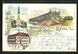Lithographie Kehl A. Rh., Neue Rheinbrücke, Stadtkirche - Kehl