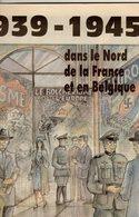 Guerre 1939 1945 Dans Le Nord De La France Et En Belgique :Lille , Vichy , Lens , La JOC, Le Cardinal Liénart...56 Pages - Documents Historiques