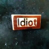 IDIOT - Pin's