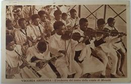 V 60517 Africa Orientale - Somalia - Vecchia Abissina - L'orchestra Del Teatro Delle Scuole Di Menelik - Somalia