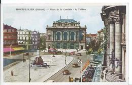MONTPELLIER   (   HÉRAULT  )    PLACE LA COMÉDIE : LE THÉÂTRE - Montpellier
