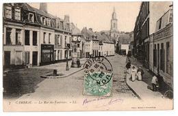 CAMBRAI LA RUE DES FEUTRIERS TRES ANIMEE - Cambrai