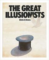 EDWIN A DAWES : THE GREAT ILLUSIONISTS (1979) Illusionnisme, Prestidigitation, Magie. - Culture