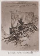 AK - WK II - Und Trotzdem Muss Der Bunker Fallen - Weltkrieg 1939-45
