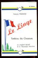 François Tisserand Le Linge Bataillons Chasseurs Alpins  Première Guerre 1914 1918 BCA 30e Et 70e BCA - Books