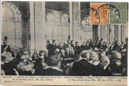 D78 - VERSAILLES-GALERIE DES GLACES-SIGNATURE DE LA PAIX DE LA GRANDE GUERRE 28 JUIN 1919-SIGNATURE OF TREATY OF PEACE.. - Versailles