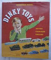 LIVRE DINKY TOYS Dominique PASCAL 447 PAGES VOITURE VOITURES - Catalogues & Prospectus
