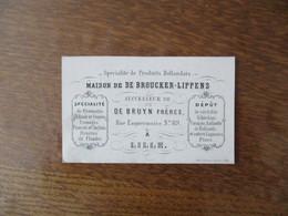 LILLE  MAISON DE DE BROUCKER-LIPPENS SPECIALITE DE PRODUITS HOLLANDAIS RUE ESQUERMOISE N° 89 FROMAGES......... - Cartes