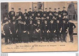 DIJON - Les Sous Officiers Du 26me Régiment De Dragons - état - Dijon