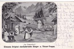 723/ Im Pusterthal, Ellmanns Original Oberbaierische Sänger- Und Tänzer-truppe 1901 - Austria