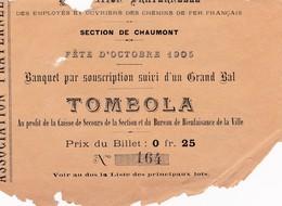 CHAUMONT BILLET CHEMIN DE FER FRANCAIS  FETE D OCTOBRE 1905 TOMBOLA BANQUET SUIVI D UN GRAND BAL EN L ETAT VOIR SCAN - France