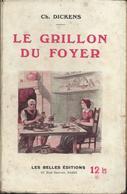 Ch . Dickens -  Le Grillon Du Foyer - Les Belles Editions 1936 - Bücher, Zeitschriften, Comics