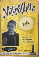 (84) Partituur - Partition - Mitraillette - Valse - Roger Daneels - Albert Belang - Partituren