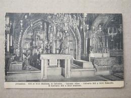 Israel / Jerusalem - XII Et XIII Stations. Le Calvaire , Calvary Altar - Israel