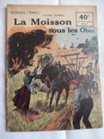 Collection Patrie - Nmr 73 - La Moissons Sous Les Obus -Edition Rouff - 1914-18