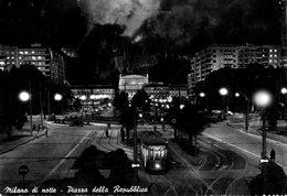 MILANO-PIAZZA DELLA REPUBBLICA-TRAM-NOTTURNO - Milano
