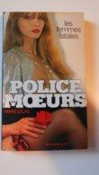 Collection Livre POLICE DES MOEURS - PRESSES DE LA CITE - PIERRE LUCAS - N° 26 Les Femmes Fatales - Police Des Moeurs