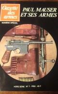 PAUL MAUSER ET SES ARMES HS N° 7 GAZETTE DES ARMES - Armas De Colección