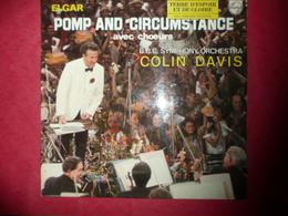 LP N°1663 - COLIN DAVIS - B.B.C. ORCHESTRA - ELGAR - POMP AND CIRUMSTANCE AVEC CHOEURS - COMPILATION 9 TITRES - Klassik