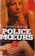 Collection Livre POLICE DES MOEURS - PRESSES DE LA CITE - PIERRE LUCAS - N° 69 Les Reines De La Nuit - Police Des Moeurs