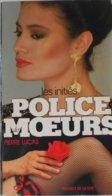 Collection Livre POLICE DES MOEURS - PRESSES DE LA CITE - PIERRE LUCAS - N° 79 Les Initiés - Police Des Moeurs