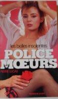 Collection Livre POLICE DES MOEURS - PRESSES DE LA CITE - PIERRE LUCAS - N° 71 Les Belles Insolentes - Police Des Moeurs