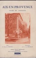 Aix-En-Provence, Guide Du Touriste, 78 Pages. - 1901-1940