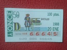 CUPÓN DE ONCE SPANISH LOTTERY CIEGOS SPAIN LOTERÍA BLIND 1988 DÁTILES DÁTIL DATE PALM DATTE ARABIAN....ARAB...MAGREB... - Billetes De Lotería