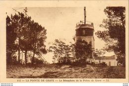 D33  POINTE DE GRAVE  Le Sémaphore - Soulac-sur-Mer