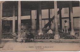 TAHITI  PAPEETE  LE MARCHE DE FEI    CARTE EN L'ETAT  UN ACCROC SUR LE COTE   VOIR LES SCANS - Tahiti