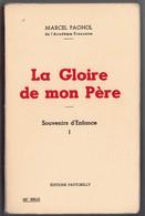 """Autobiographie Romancée - Marcel Pagnol - """"La Gloire De Mon Père"""" - 1957 - Livres, BD, Revues"""
